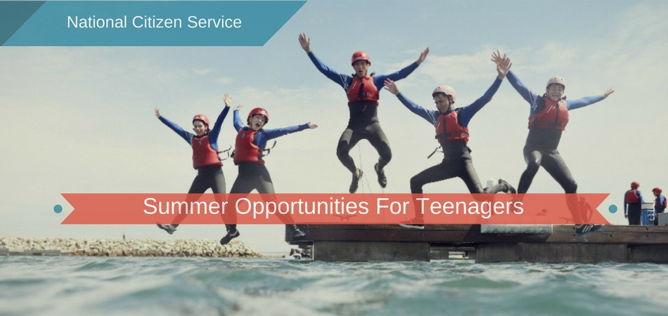 National Citizen Service – summer opportunities for teenagers
