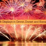Best Fireworks Displays in Devon, Dorset and Somerset 2018