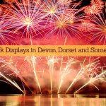 Best Fireworks Displays in Devon, Dorset and Somerset 2018